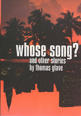 Whose Song? And Other Stories by Thomas Glave (Paperback, 2000) BRAND NEW