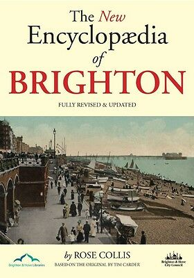 *NEW* The New Encyclopaedia of Brighton by Rose Collis, Tim Carder (PB 2010)