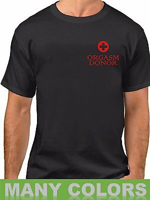 Orgasm Donor T-Shirt Rude Humor Medical Satire Funny Sayings Slogans Statements