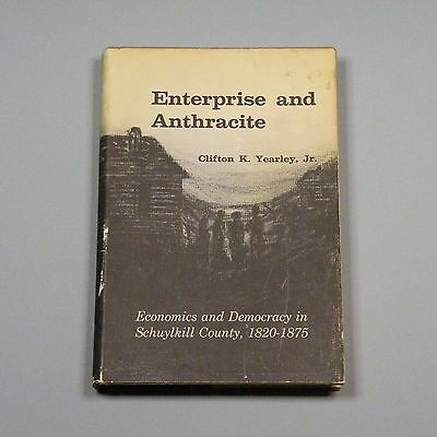 1961 book - Enterprise and Anthracite - coal mining in Schuylkill Co. PA 1820-75
