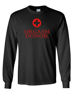 acdf8873e8f6 Long Sleeve Orgasm Donor #2 Shirt Rude Medical Satire Funny Sayings Slogans  Tee