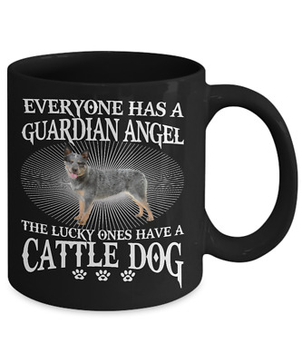 Cattle Dog Is My Angel,Australian Cattle Dog (ACD) Blue Heeler - COFFEE MUG