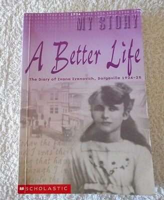 MY STORY A BETTER LIFE The Diary of Ivana Ivanovich, Dargaville 1924-25