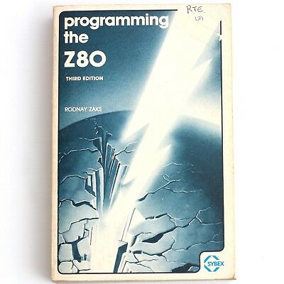 Programming the Z80 CPU Third Edition, Rodnay Zaks, Sybex, 623 Pages [1980]