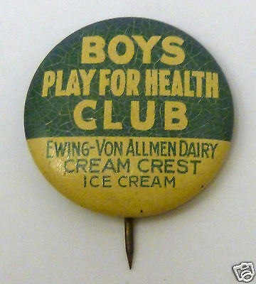 Boys Play for Health Club pin - Ewing-Von Allmen Dairy Cream Crest Ice Cream