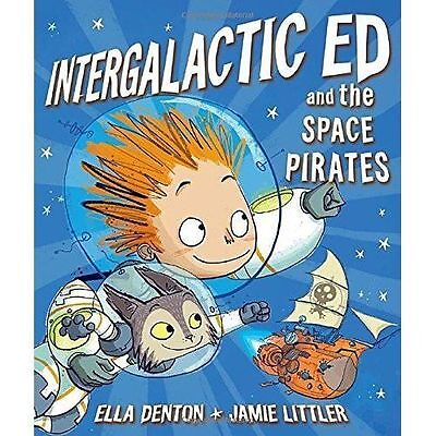 *NEW PB* Intergalactic Ed and the Space Pirates by Ella Denton (Paperback, 2016)