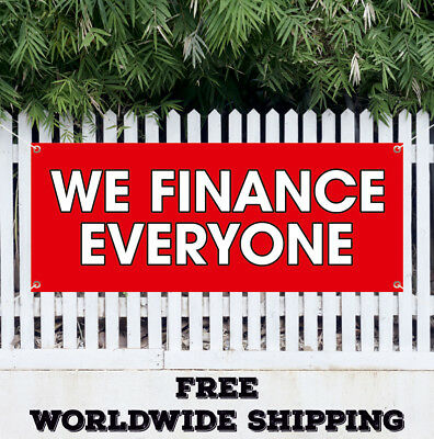 We Finance Everyone Advertising Vinyl Banner Flag Sign Financing Available Bank