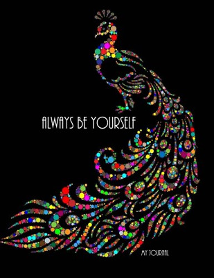 Always Be Yourself: An Inspirational Notebook/Journal with 110 Lined Pages (8.5