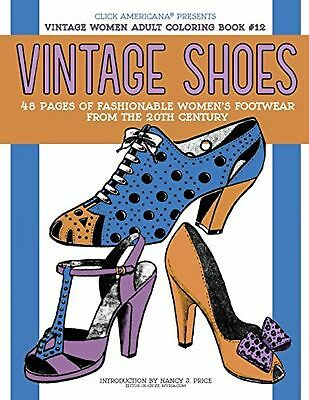 Vintage Shoes: Fashionable Women's Footwear from the 20th Century (Vintage Wo...