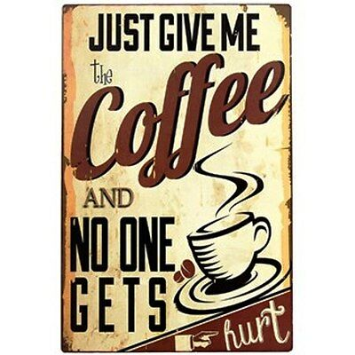 Just Give Me My Coffee No One Gets Hurt Tin Sign 12 X 8 Home Decor.