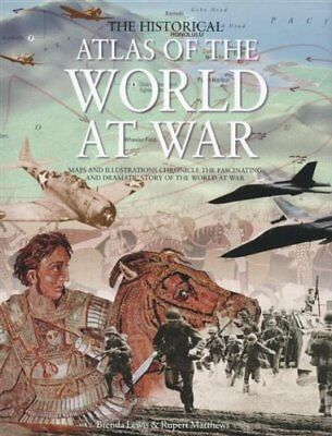 The Historical Atlas of the World at War: Maps and Illustrations Hardcover (NEW)