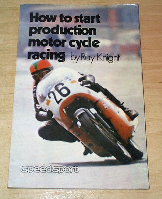 """""""how To Start Production Motor Cycle Racing"""" By Ray Knight - Incs Isle Of Man Tt"""