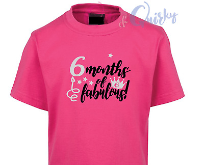 6 MONTHS of Fabulous! T-Shirt 6 MONTHS OLD AGE BIRTHDAY NEW half birthday baby