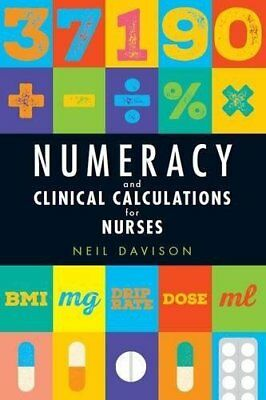 Numeracy and Clinical Calculations for Nurses by Neil Davison New Paperback Book