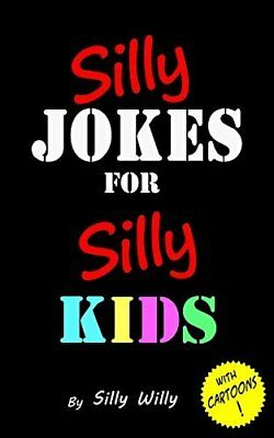Silly Jokes for Silly Kids. Childrens joke boo by Silly Willy New Paperback Book
