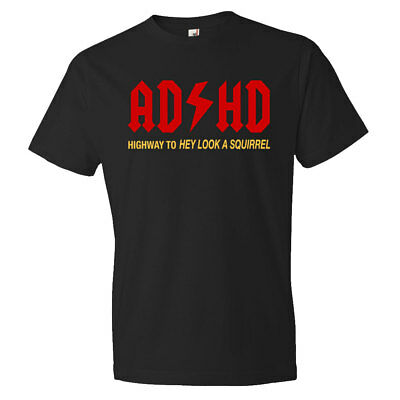 ADHD Highway to Hey Look A Squirrel Shirt Funny Friend Gift Humor Tee S-XXL NEW