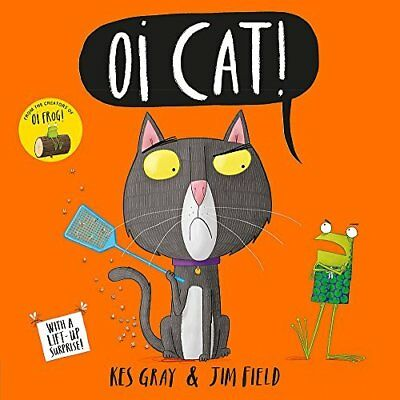 Oi Cat! (Oi Frog and Friends) by Kes Gray New Hardcover Book