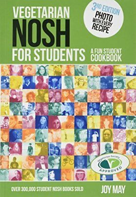 Vegetarian NOSH for Students: A Fun Student Cookbo by Joy May New Paperback Book