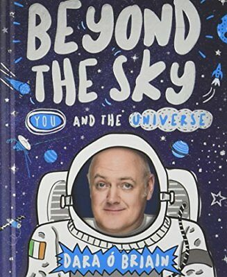 Beyond the Sky: You and the Universe by Dara O Briain New Hardcover Book