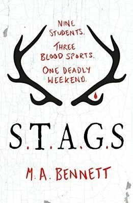 STAGS: Nine students. Three blood sports. One  by M A Bennett New Paperback Book