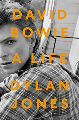 David Bowie: A Life by Dylan Jones New Hardcover Book