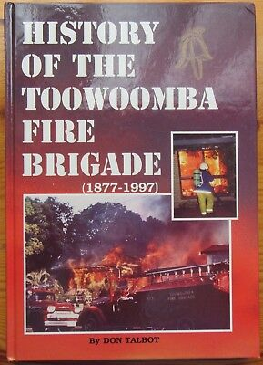 History of the Toowoomba Fire Brigade by Don Talbot