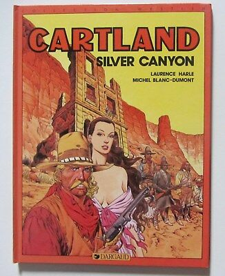 CARTLAND, Siver Canyon. Harle. Comme NEUF. Dargaud 1988