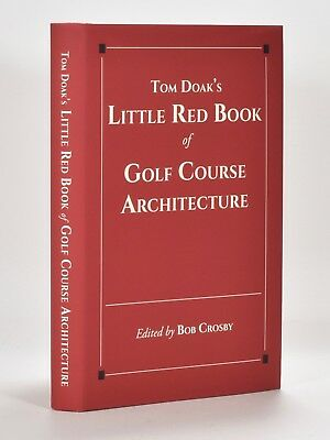 Tom Doak's Little Red Book of Golf Architecture 1st ed. Great investment