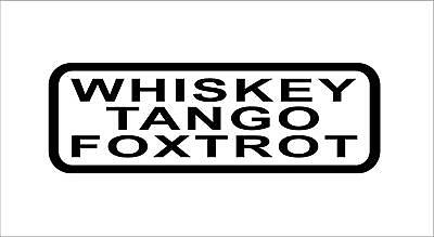 WTF Whiskey Tango Foxtrot Motorcycle Helmet Sticker Choose Size