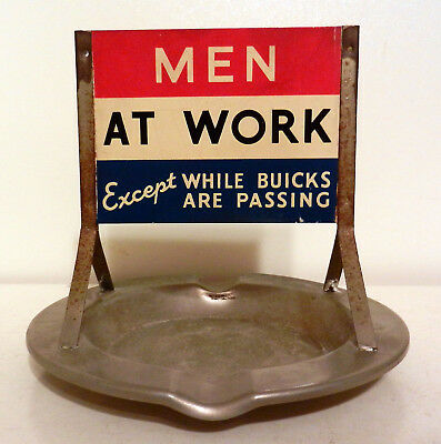 GREAT early Men at Work Except While Buicks Are Passing tin sign ash tray NM+