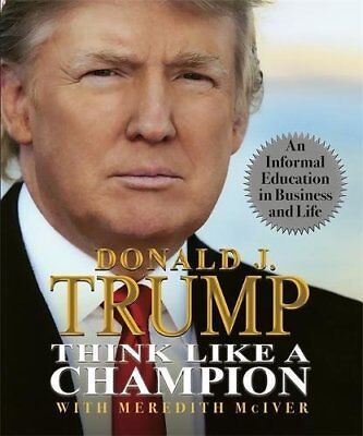Think Like a Champion by Donald Trump New Hardback Book
