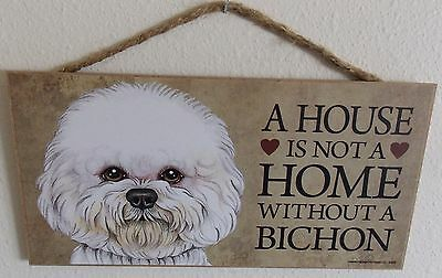 """A House Is Not A Home Without A Bichon 5"""" X 10"""" Wood Dog Sign Plaque"""