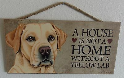 """A House Is Not A Home Without A Yellow Lab 5"""" X 10"""" Wood Dog Sign Plaque"""