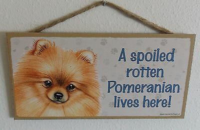 """A Spoiled Rotten Pomeranian Lives Here!  5"""" X 10"""" Wood Dog Sign Plaque"""