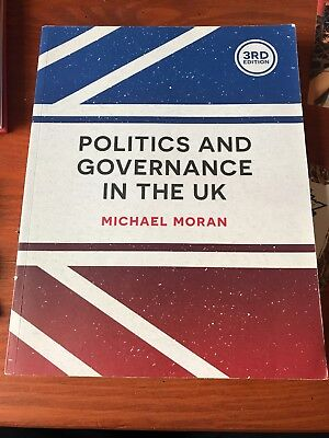 Politics And Governance In The UK by Michael Moran. 3rd edition.