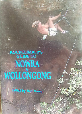 """""""The Rock Climbers Guide to Nowra & Wollongong"""" By Rod Young"""