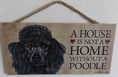 """A House Is Not A Home Without A Poodle 5"""" X 10"""" Wood Dog Sign Plaque"""