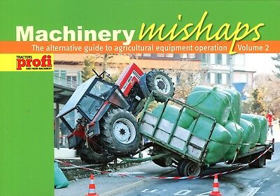 Machinery Mishaps Volume 2 The Alternative guide to agricultural equipment ops