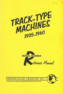 Caterpillar Track-Type Machines 1925-60 Serial Number Reference Manual