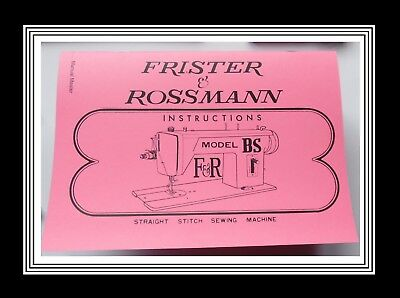 Frister & Rossmann Model BS Sewing Machine Instruction Manual,NO MACHINE
