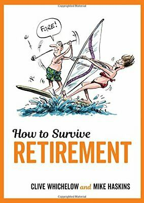 How to Survive Retirement by Mike Haskins New Hardback Book