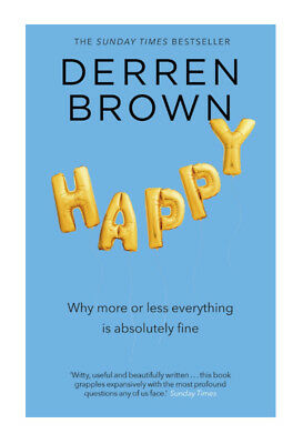Happy: Why More or Less Everything is Absolutely Fine by Derren Brown.. FAST P&P