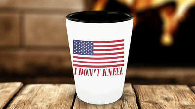 I Don't Kneel American Flag Patriotic Ceramic Shot Glass