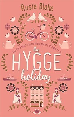 The Hygge Holiday: The warmest funniest cosies by Rosie Blake New Paperback Book