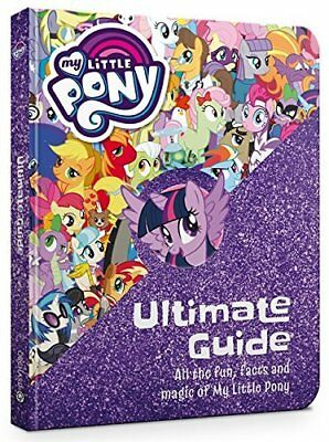 The Ultimate Guide: All the Fun Facts and M by My Little Pony New Hardcover Book