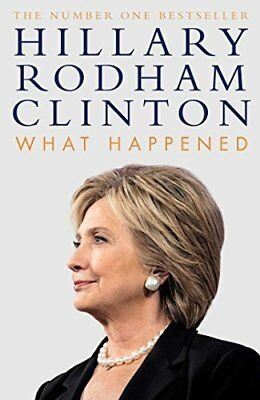 What Happened by Hillary Rodham Clinton New Hardcover Book