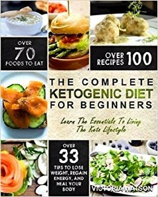 NEW Complete Ketogenic Diet Book for Beginners Essential Guide to Keto Lifestyle