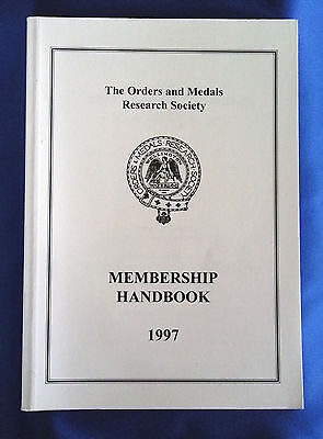 The Orders and Medals Research Society Membership Handbook 1997