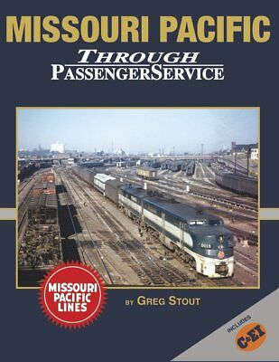 MISSOURI PACIFIC THROUGH PASSENGER SERVICE In Color by Greg Stout MP C&EI