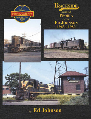 TRACKSIDE AROUND PEORIA 1963-1980 with ED JOHNSON In Color CRI&P TP&W IC PRR NYC